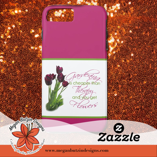 Zazzle_GardeningCheaper_CellPhoneCase.jp