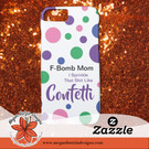 Zazzle_FbombMomPhonecase.jpg