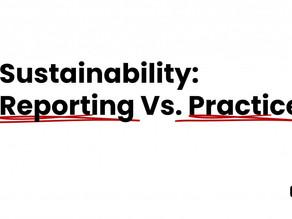 Sustainability: Reporting Vs. Practice