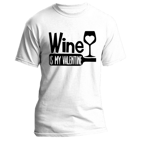 Wine is My Valentines Adult Tshirts Sizes S-XL, short sleeved, WHITE,