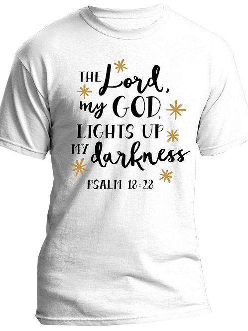 Psalm 18:28, The Lord my God Adult Tshirts Sizes S-XL, short sleeved, WHITE,
