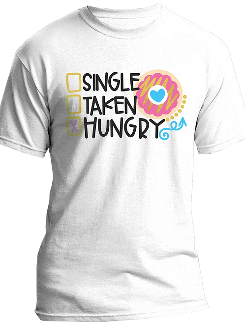 Single, Hungry, Taken Adult Tshirts Sizes S-XL, short sleeved, WH