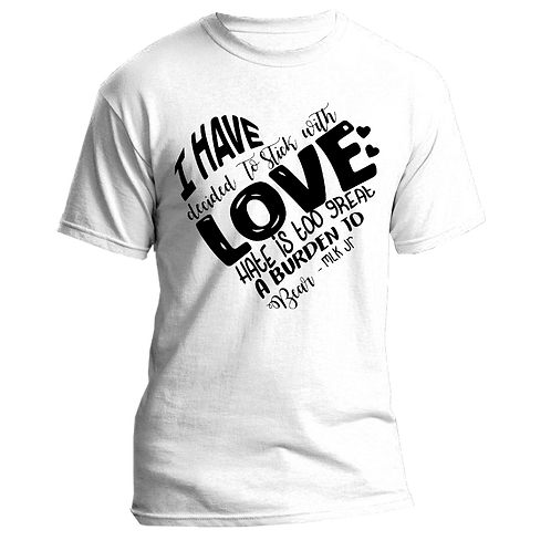 Stick with LOVE MLK Day Adult Tshirts Sizes S-XL, short sleeved, WHITE, unisex