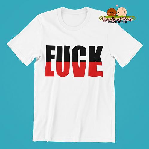 F Love adult shirt S-XL, graphic tee, custom tee by SSP's