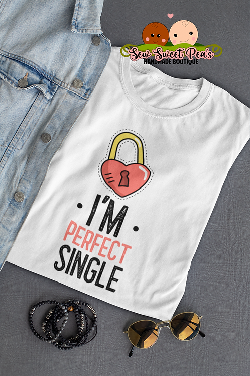 I'm perfect single tshirt S-XL, antivalentine, graphic tee by Sew Sweet Pea's