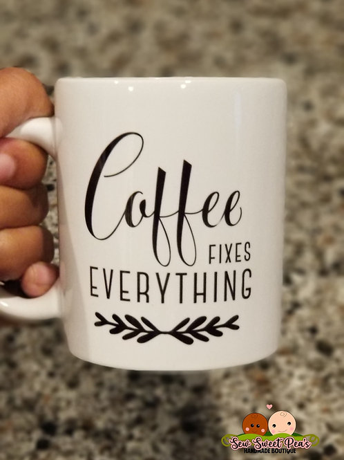 Coffee fixes everything 11 oz mug by Sew Sweet Pea's