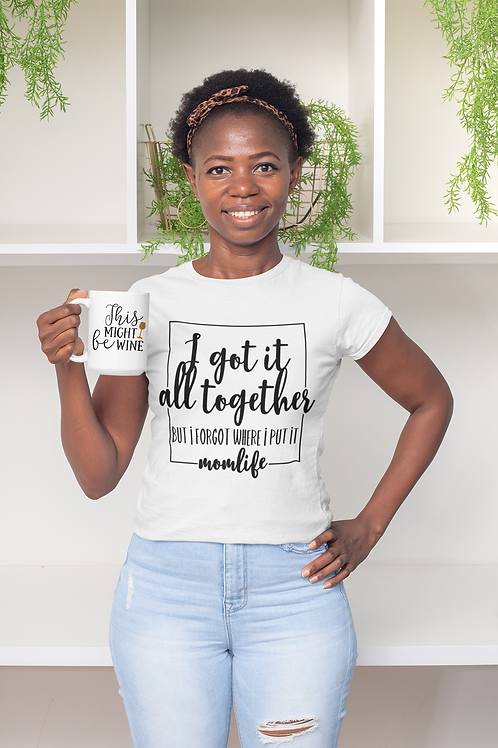 I got it all together Adult Tshirt Sizes S-XL, short sleeved, WH