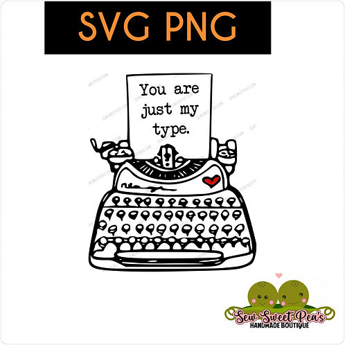You Are Just My TYPE SVG, PNG vector image