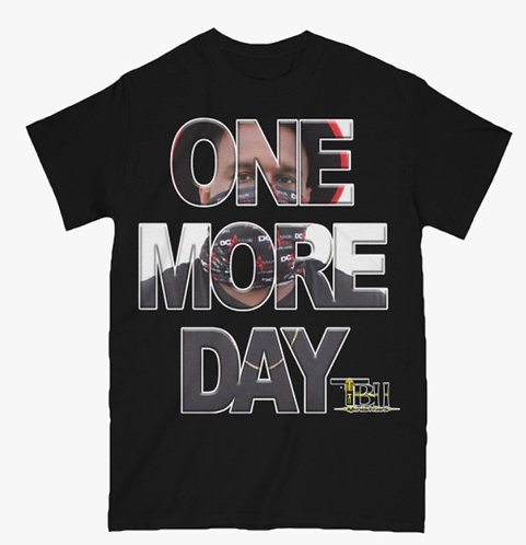 One More Day - T-Shirt