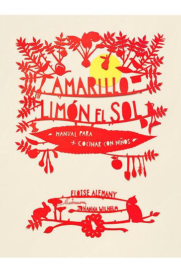 AMARILLO LIMÓN EL SOL, MANUAL PARA COCINAR CON NIÑOS, ALEMANY ELOISE