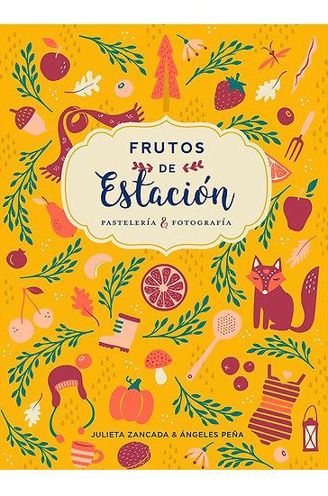 FRUTOS DE ESTACION, ZANCADA JULIETA, PEÑA ANGELES