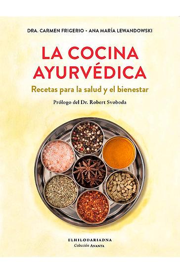 LA COCINA AYURVEDICA, RECETAS PARA LA SALUD Y EL BIENESTAR, DRA. FRIGERIO CARMEN