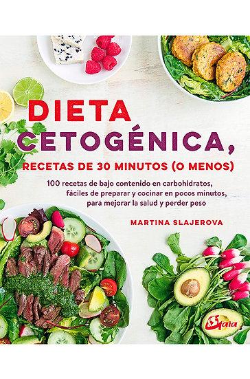 DIETA CETOGENICA, RECETAS DE 30 MINUTOS (O MENOS), SLAJEROVA MARTINA
