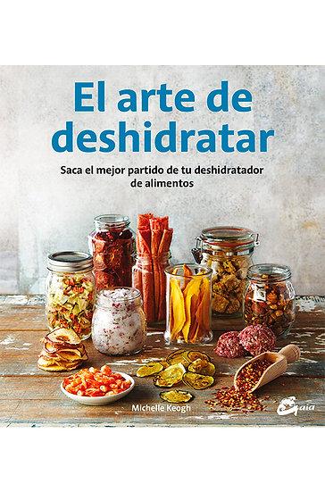 EL ARTE DE DESHIDRATAR. KEOGH, MICHELLE