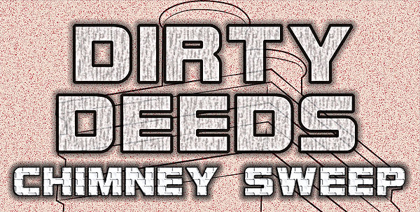 Dirty Deeds Chimney Sweep banner