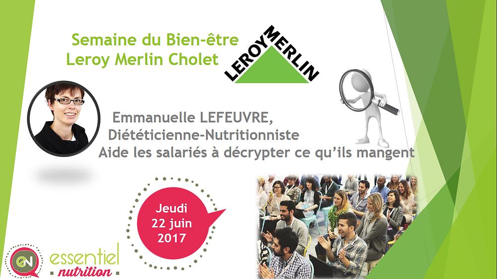 Emmanuelle LEFEUVRE, diététicienne-nutritionniste, aide les salariés de Leroy Merlin -Cholet à décrypter ce qu'ils mangent.