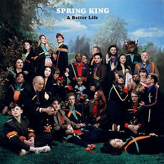 spring_king_a_better_life.jpg