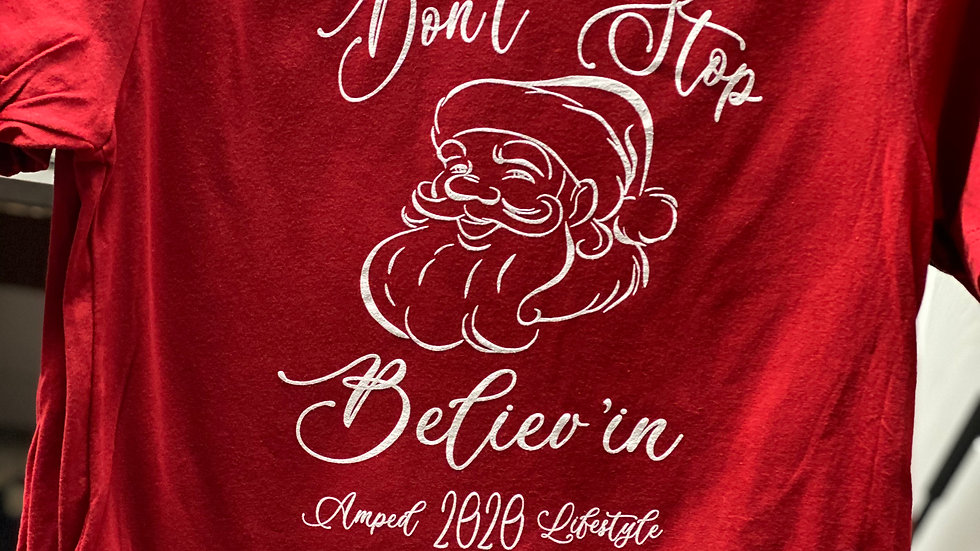 Don't Stop Believ'in..... christmas 2020 shirt