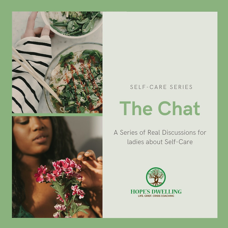 The Chat: Series on Self-Care for Busy Ladies