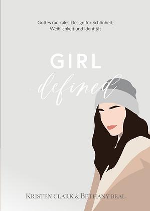 GIRL DEFINED Gottes radikales Design für Schönheit, Weiblichkeit & Identität