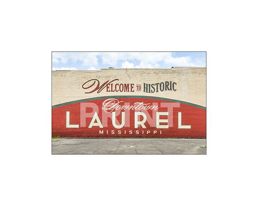"""""""Welcome to Historic Downtown Laurel Mural"""" Laurel, Mississippi"""
