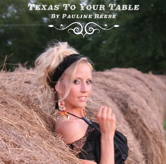 "Cook Book ""Texas To Your Table"" By Pauline Reese"