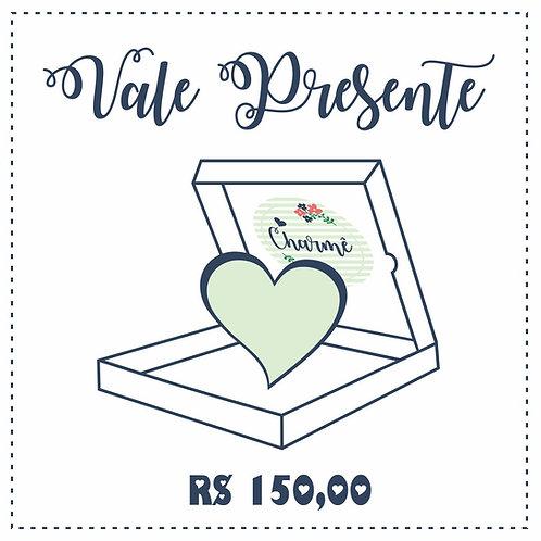 Vale Presente Digital R$ 150,00