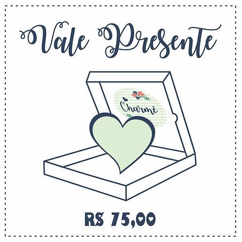 Vale Presente Digital R$ 75,00