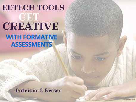 Testing Giving You The Blue's? Get Creative with Edtech Formative Assessments