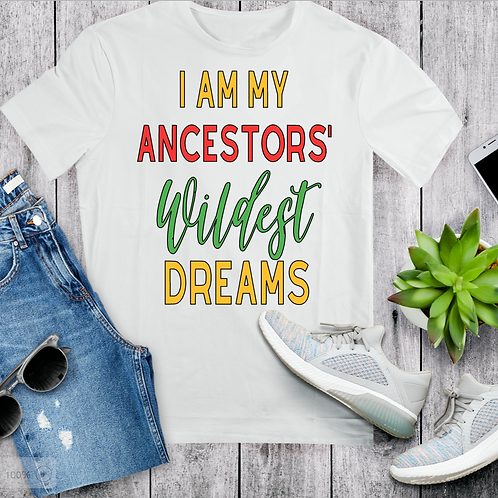 Ancestors Wildest Dreams