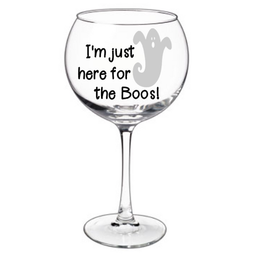 I'm Just Here for the Boos - Red Wine Glass