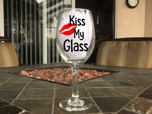Kiss My Glass - White Wine Glass