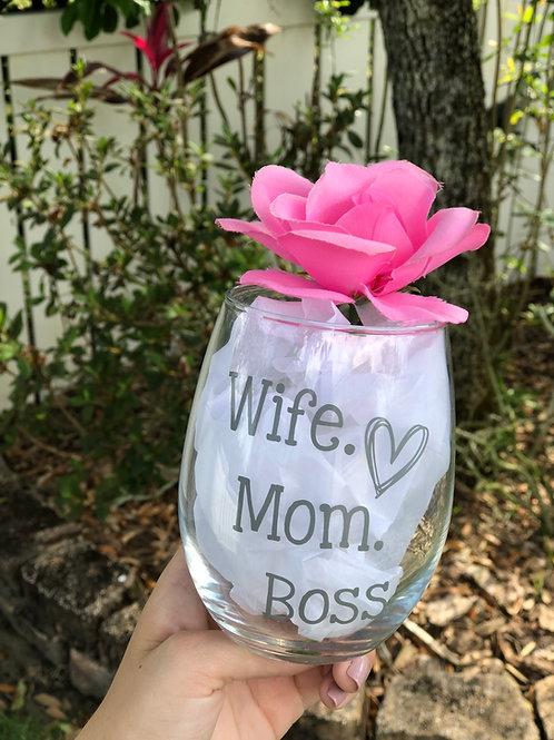 Wife. Mom. Boss. Wine Glass