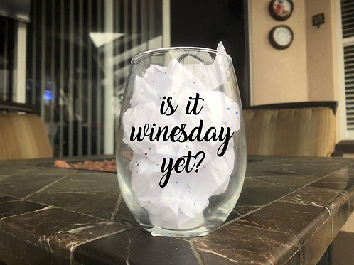 Is It Winesday Yet? - Stemless Wine Glass