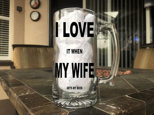 I Love My Wife - Beer Mug