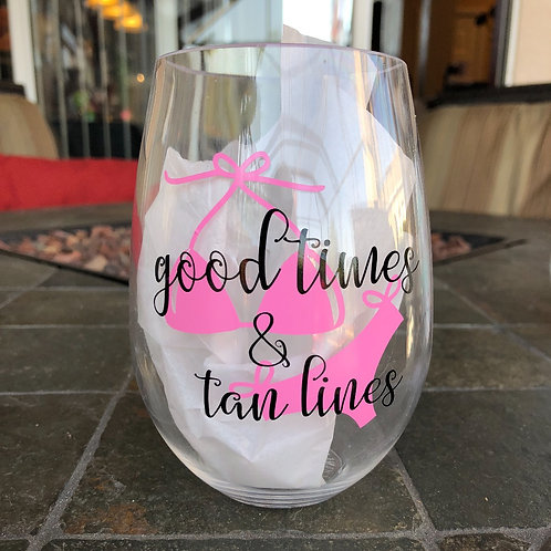 Good Times & Tan Lines Wine Glass