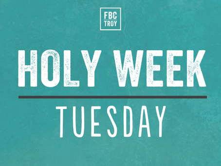 Holy Week Devotional - Tuesday