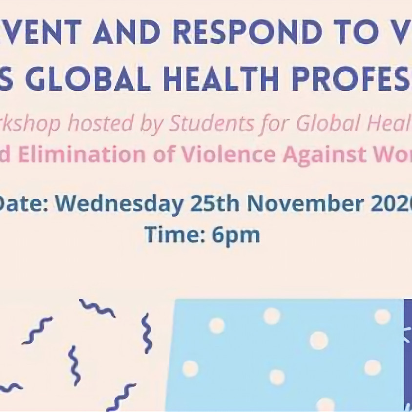 How can we prevent and respond to violence against women as global health professionals?