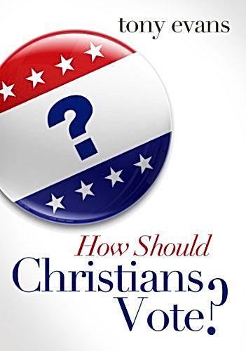 How Should Christians Vote_Tony Evans.jp