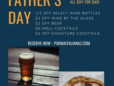 Dine with us for Father's Day 2020 - Social Hour All Day - Scottsdale & Arcadia Locations