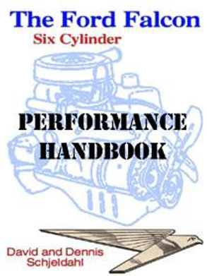 The Ford Falcon SIX Cylinder PERFORMANCE HANDBOOK