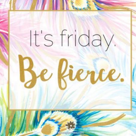 Fierce on a Friday