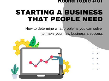 TECHSCENE ROUND TABLE #01: STARTING A BUSINESS THAT PEOPLE NEED