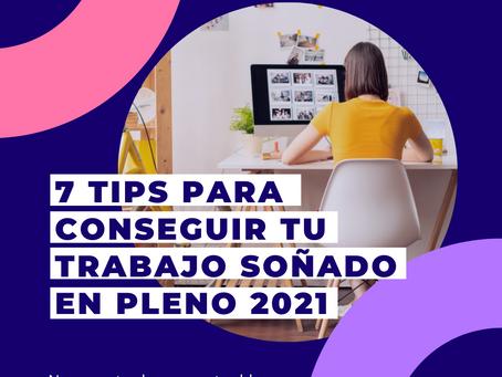 7 tips para conseguir tu trabajo soñado en 2021
