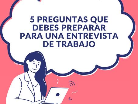5 preguntas que debes preparar para una entrevista de trabajo