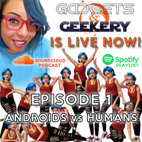 Gadgets & Geekery PODCAST IS LIVE!