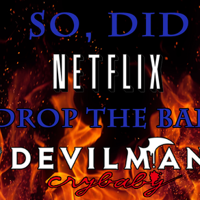 Did Netflix drop the ball on Devilman Crybaby?