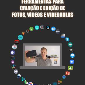 Ferramentas para Criação e Edição de Fotos, Vídeos e Videoaulas