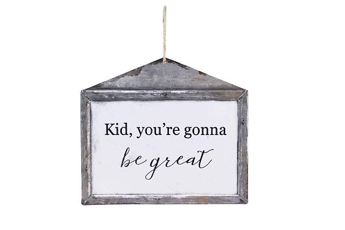 Kid you're gonna be great