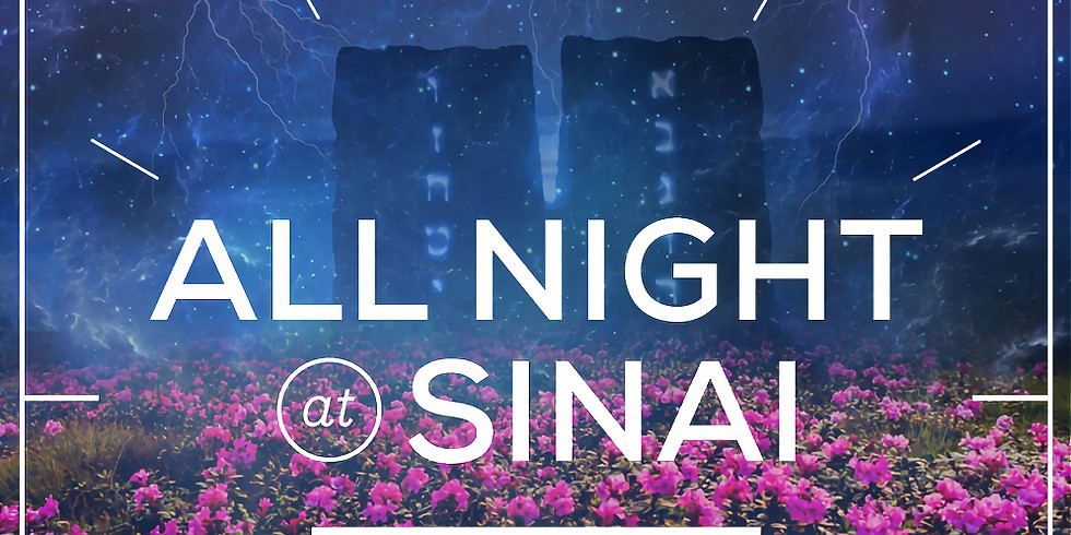 Shavuot Eve: All Night Learning